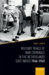 Military Trials of War Criminals in the Netherlands East Indies 1946-1949$