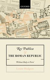 Res Publica and the Roman Republic'Without Body or Form'$