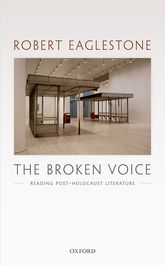 The Broken VoiceReading Post-Holocaust Literature