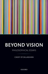 Beyond Vision – Philosophical Essays - Oxford Scholarship Online