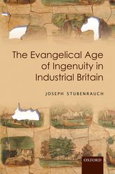 The Evangelical Age of Ingenuity in Industrial Britain$