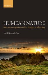 Humean NatureHow desire explains action, thought, and feeling$