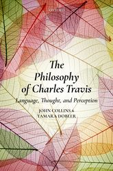 The Philosophy of Charles TravisLanguage, Thought, and Perception