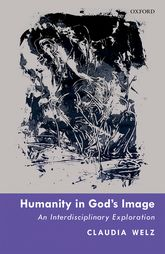 Humanity in God's ImageAn Interdisciplinary Exploration