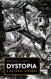Dystopia - A Natural History | Oxford Scholarship Online
