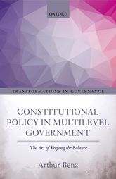 Constitutional Policy in Multilevel GovernmentThe Art of Keeping the Balance$