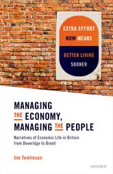 Managing the Economy, Managing the PeopleNarratives of Economic Life in Britain from Beveridge to Brexit