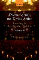 Divine Agency and Divine Action, Volume IISoundings in the Christian Tradition