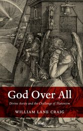 God Over AllDivine Aseity and the Challenge of Platonism$