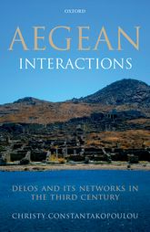 Aegean InteractionsDelos and its Networks in the Third Century$