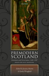 Premodern Scotland - Literature and Governance 1420-1587 | Oxford Scholarship Online