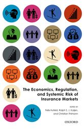 The Economics, Regulation, and Systemic Risk of Insurance Markets - Oxford Scholarship Online
