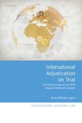 International Adjudication on TrialThe Effectiveness of the WTO Dispute Settlement System$