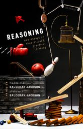 Reasoning – New Essays on Theoretical and Practical Thinking - Oxford Scholarship Online