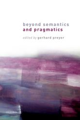 Beyond Semantics and Pragmatics