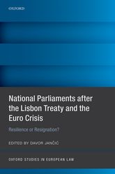 National Parliaments after the Lisbon Treaty and the Euro Crisis – Resilience or Resignation? - Oxford Scholarship Online