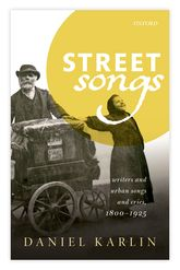Street SongsWriters and urban songs and cries, 1800-1925