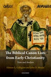 The Biblical Canon Lists from Early ChristianityTexts and Analysis$