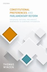 Constitutional Preferences and Parliamentary ReformExplaining National Parliaments' Adaptation to European Integration$