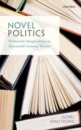 Novel Politics – Democratic Imaginations in Nineteenth-Century Fiction | Oxford Scholarship Online