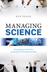 Managing ScienceDeveloping your Research, Leadership and Management Skills