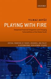 Playing with Fire – Deepened Financial Integration and Changing Vulnerabilities of the Global South | Oxford Scholarship Online