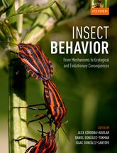 Insect BehaviorFrom Mechanisms to Ecological and Evolutionary Consequences