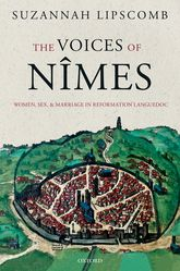 The Voices of NimesWomen, Sex, and Marriage in Reformation Languedoc