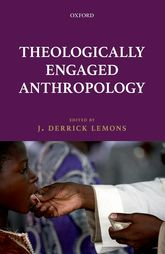Theologically Engaged Anthropology