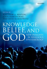 Knowledge, Belief, and GodNew Insights in Religious Epistemology$