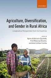 Agriculture, Diversification, and Gender in Rural Africa – Longitudinal Perspectives from Six Countries - Oxford Scholarship Online