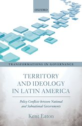 Territory and Ideology in Latin AmericaPolicy Conflicts between National and Subnational Governments$