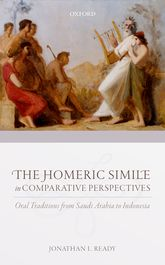 The Homeric Simile in Comparative Perspectives – Oral Traditions from Saudi Arabia to Indonesia - Oxford Scholarship Online