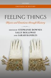 Feeling Things – Objects and Emotions through History - Oxford Scholarship Online