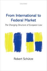 From International to Federal MarketThe Changing Structure of European Law