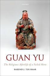 Guan YuThe Religious Afterlife of a Failed Hero