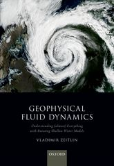 Geophysical Fluid DynamicsUnderstanding (almost) everything with rotating shallow water models