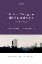 The Legal Thought of Jalal al-Din al-SuyutiAuthority and Legacy$