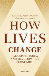 How Lives Change - Palanpur, India, and Development Economics | Oxford Scholarship Online