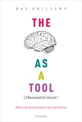 The Brain as a ToolA Neuroscientist's Account$