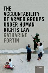The Accountability of Armed Groups under Human Rights Law | Oxford Scholarship Online
