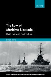The Law of Maritime BlockadePast, Present, and Future$
