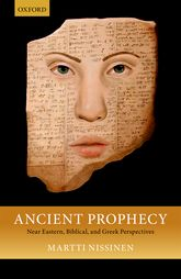 Ancient ProphecyNear Eastern, Biblical, and Greek Perspectives
