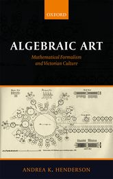 Algebraic Art - Mathematical Formalism and Victorian Culture | Oxford Scholarship Online