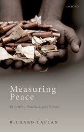 Measuring PeacePrinciples, Practices, and Politics$