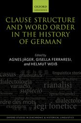 Clause Structure and Word Order in the History of German - Oxford Scholarship Online