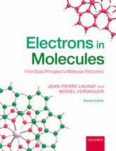 Electrons in MoleculesFrom Basic Principles to Molecular Electronics