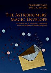 The Astronomers' Magic EnvelopeAn Introduction to Astrophysics Emphasizing General Principles and Orders of Magnitude