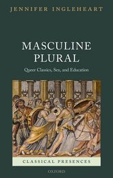 Masculine PluralQueer Classics, Sex, and Education$