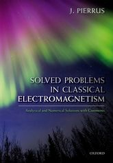 Solved Problems in Classical ElectromagnetismAnalytical and Numerical Solutions with Comments